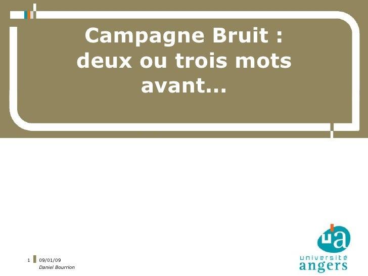 Campagne Bruit :                       deux ou trois mots                            avant...     1   09/01/09     Daniel ...