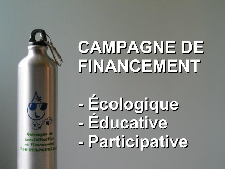CAMPAGNE DE FINANCEMENT - Écologique - Éducative - Participative