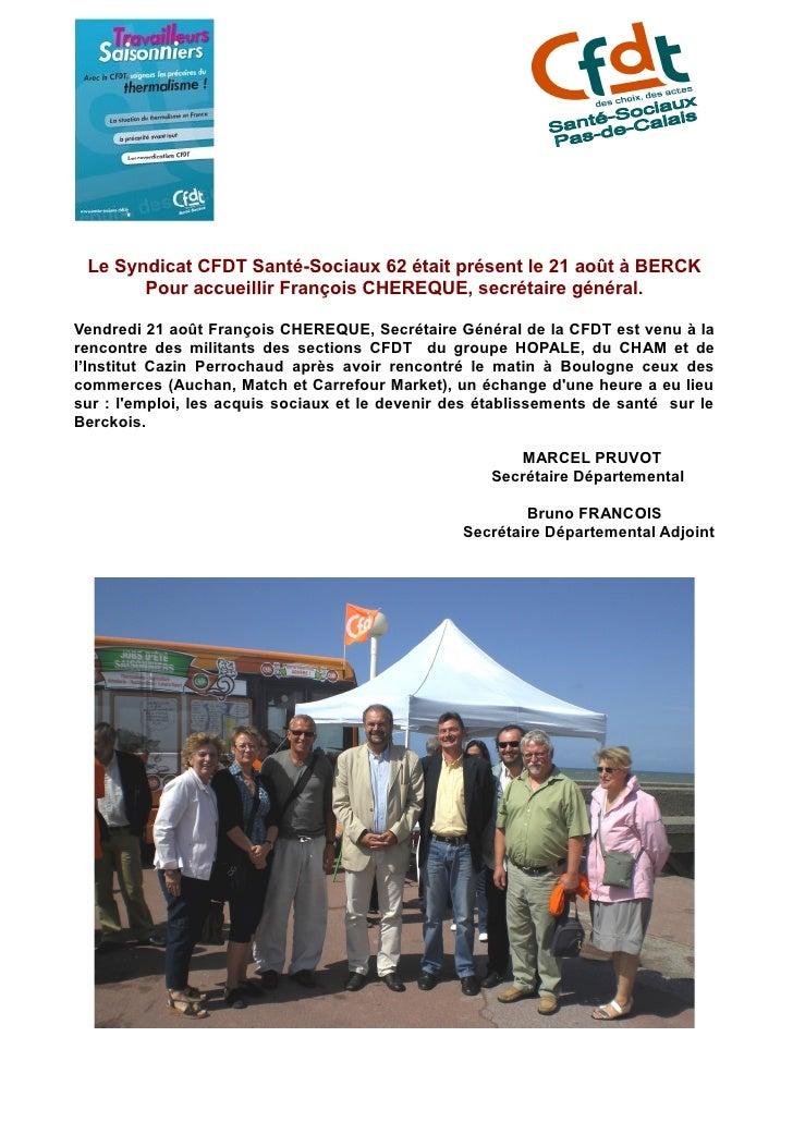 Le Syndicat CFDT Santé-Sociaux 62 était présent le 21 août à BERCK        Pour accueillir François CHEREQUE, secrétaire gé...