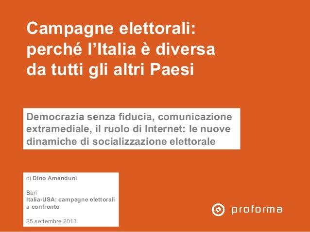 Campagne elettorali: perché l'Italia è diversa da tutti gli altri Paesi Democrazia senza fiducia, comunicazione extramedia...