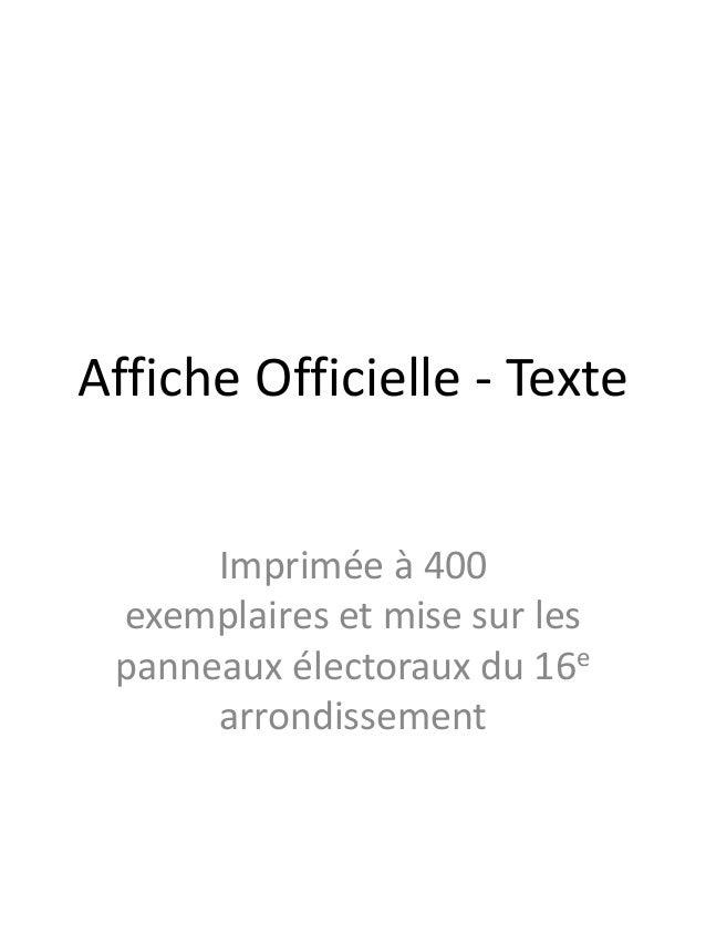 Affiche Officielle - Texte  Imprimée à 400  exemplaires et mise sur les  panneaux électoraux du 16e  arrondissement