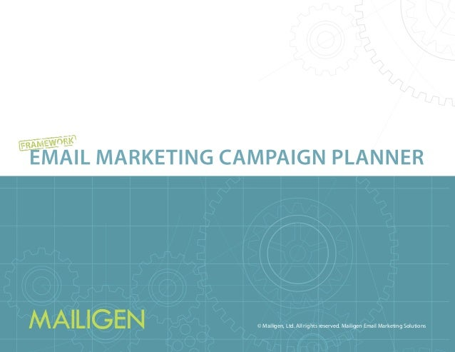 Email Marketing Campaign PlannER © Mailigen, Ltd. All rights reserved. Mailigen Email Marketing Solutions