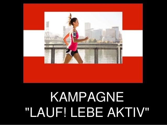 "KAMPAGNE ""LAUF! LEBE AKTIV"" KAMPAGNE ""LAUF! LEBE AKTIV"" KAMPAGNE ""LAUF! LEBE AKTIV"""