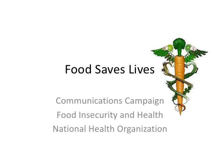 Food Saves Lives<br />Communications Campaign<br />Food Insecurity and Health<br />National Health Organization<br />