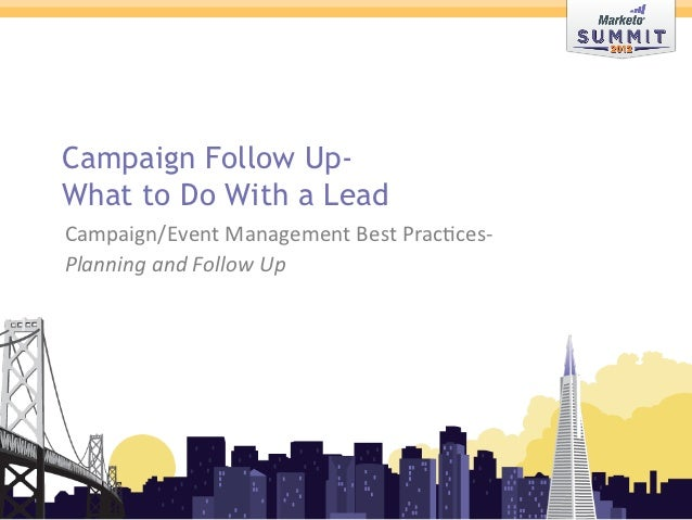 Campaign Follow Up-                    What to Do With a Lead                                           Campaign/Event ...
