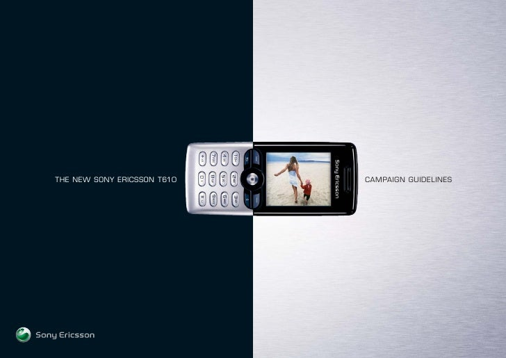 THE NEW SONY ERICSSON T610   CAMPAIGN GUIDELINES