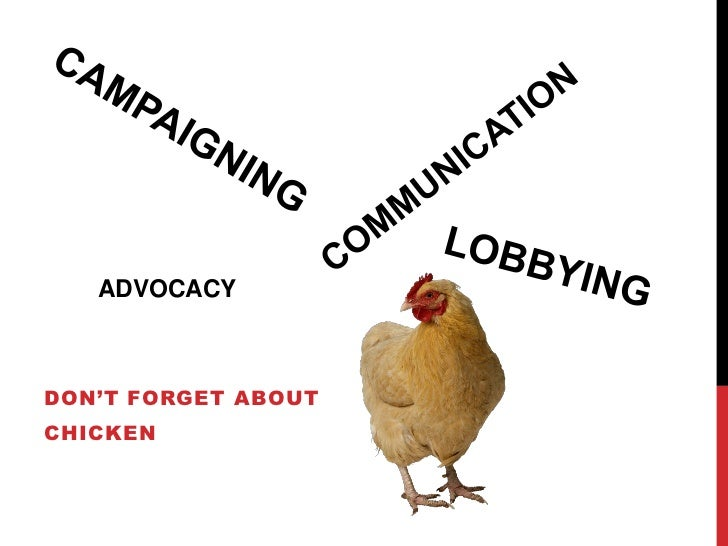 ADVOCACYDON'T FORGET ABOUTCHICKEN