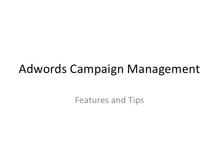 Adwords Campaign Management        Features and Tips