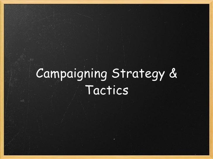 Campaigning Strategy & Tactics