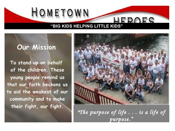 """""""  Big Kids Helping Little Kids"""" Our Mission   To stand up on behalf  of the children. These young people remind us that o..."""
