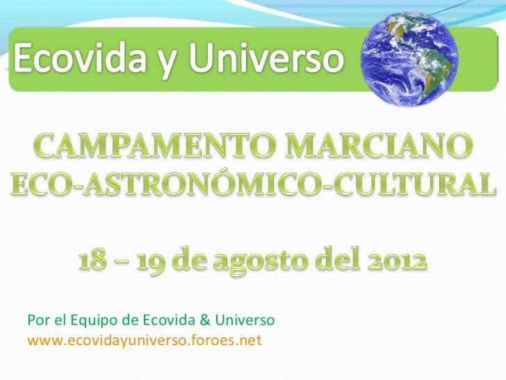 Por el Equipo de Ecovida & Universowww.ecovidayuniverso.foroes.net