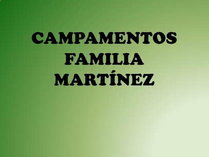 CAMPAMENTOS FAMILIA MARTÍNEZ<br />