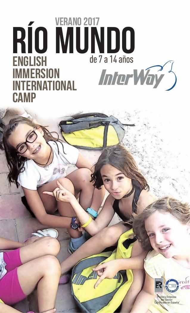 RÍO MUNDO de7a14años ENGLISHIMMERSION SUMMERCAMP interway.es 902 400 100 para más información campamento@interway.es ALICA...