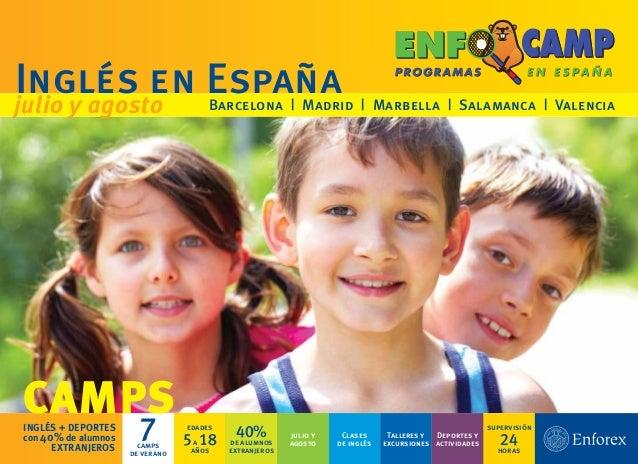Inglés en Españajulio y agosto                        Barcelona | Madrid | Marbella | Salamanca | ValenciaCAMPSINGLÉS + DE...
