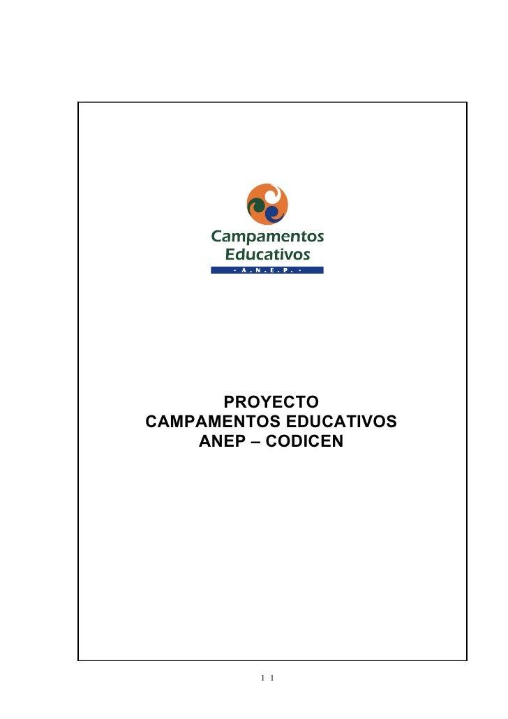 PROYECTOCAMPAMENTOS EDUCATIVOS    ANEP – CODICEN          1 1