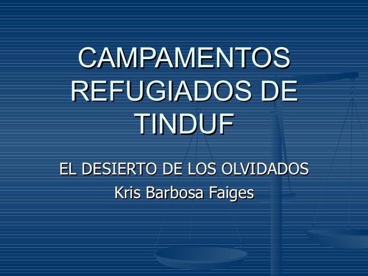 CAMPAMENTOS REFUGIADOS DE TINDUF EL DESIERTO DE LOS OLVIDADOS Kris Barbosa Faiges
