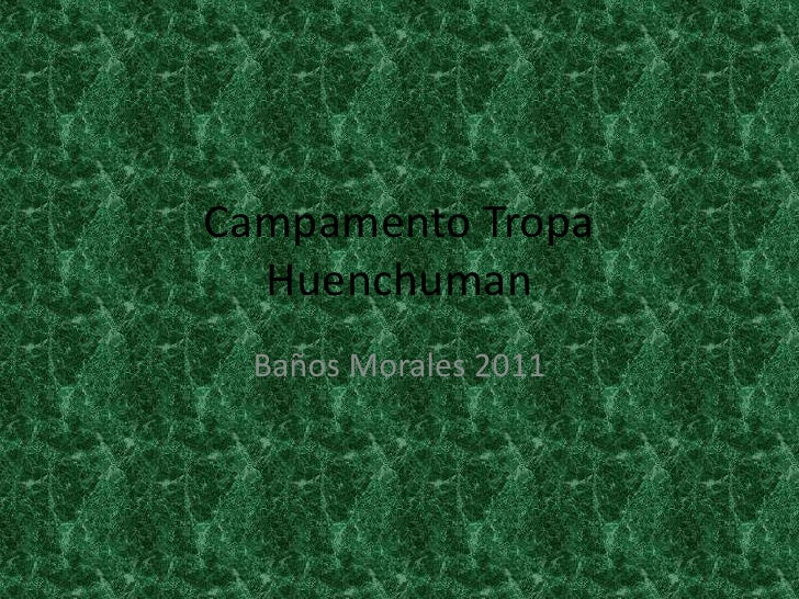 Campamento Tropa Huenchuman <br />Baños Morales 2011<br />
