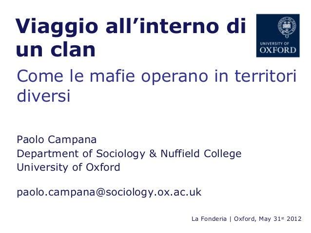 Viaggio all'interno diun clanCome le mafie operano in territoridiversiPaolo CampanaDepartment of Sociology & Nuffield Coll...