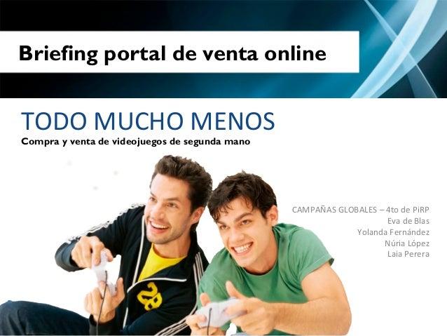 Briefing portal de ,tulo online Clic para editar  ventaTODO MUCHO MENOS Compra y venta de videojuegos de seg...