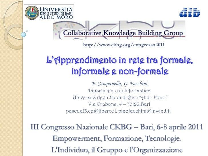 http://www.ckbg.org/congresso2011    L'Apprendimento in rete tra formale,         informale e non-formale                 ...