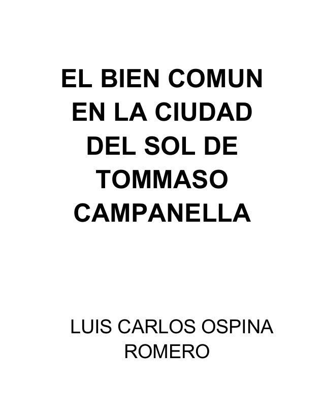 EL BIEN COMUN EN LA CIUDAD DEL SOL DE TOMMASO CAMPANELLA LUIS CARLOS OSPINA ROMERO