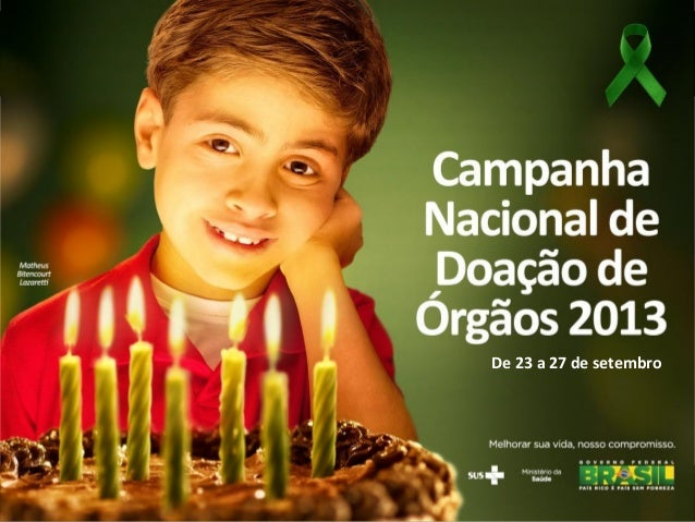 Campanha nacional de transplante e doação de órgãos - 2013