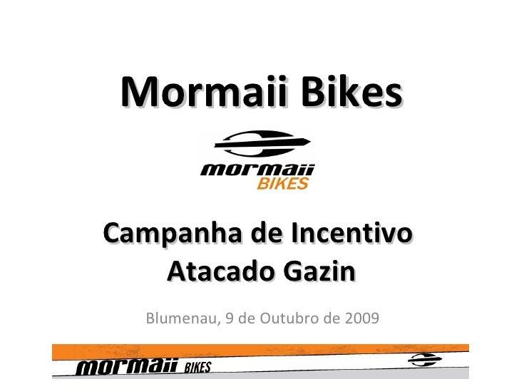Campanha Mormaii Bikes Atacado Gazin Out Nov Dez 2009