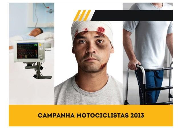 Campanha Motociclistas - Colunistas 2013 - Propeg
