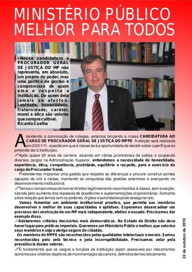 MINISTÉRIO PÚBLICO MELHOR PARA TODOS tendendo a convocação de colegas, estamos lançando a nossa CANDIDATURA AO CARGO DE PR...