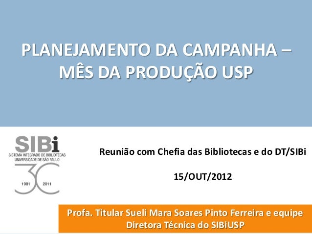 Campanha Mês da Produção USP 2012 - Palestra aos Bibliotecários - Profa. Sueli Mara Ferreira