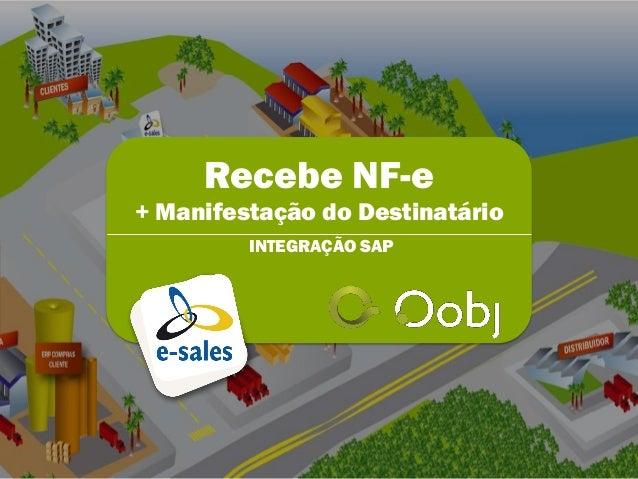 Recebe NF-e+ Manifestação do Destinatário         INTEGRAÇÃO SAP