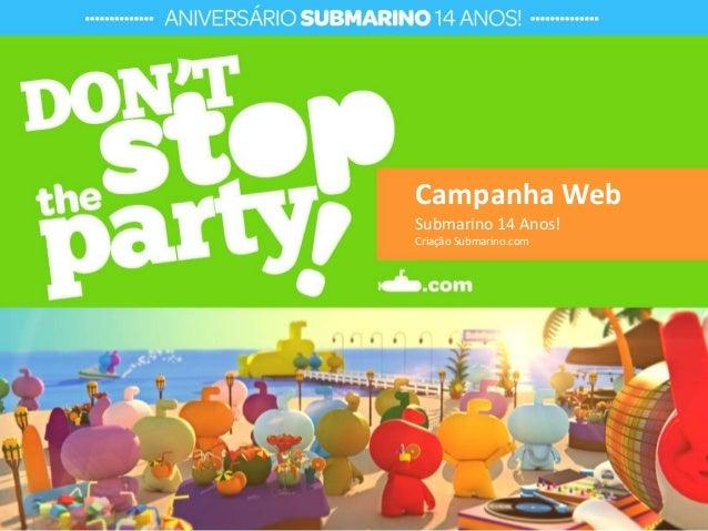 Campanha Web Submarino 14 Anos! Criação Submarino.c