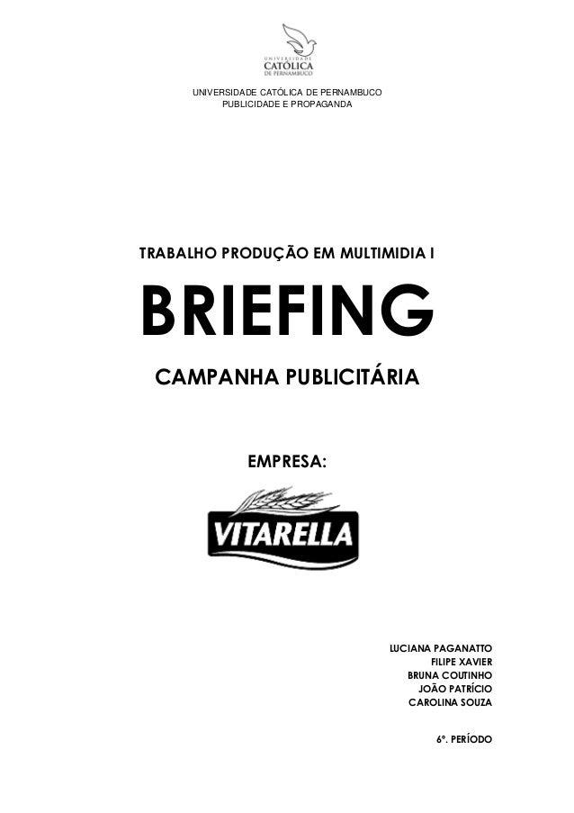 UNIVERSIDADE CATÓLICA DE PERNAMBUCO           PUBLICIDADE E PROPAGANDATRABALHO PRODUÇÃO EM MULTIMIDIA IBRIEFING CAMPANHA P...