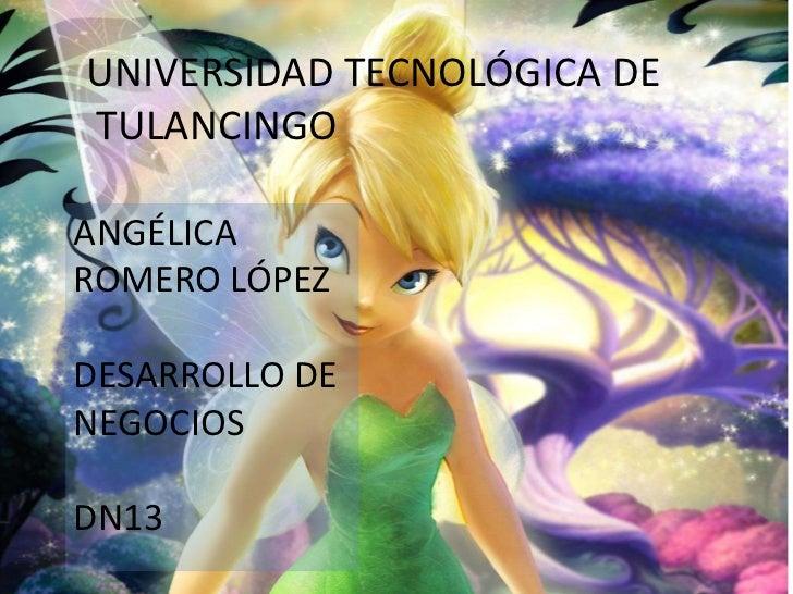 UNIVERSIDAD TECNOLÓGICA DETULANCINGOANGÉLICAROMERO LÓPEZDESARROLLO DENEGOCIOSDN13