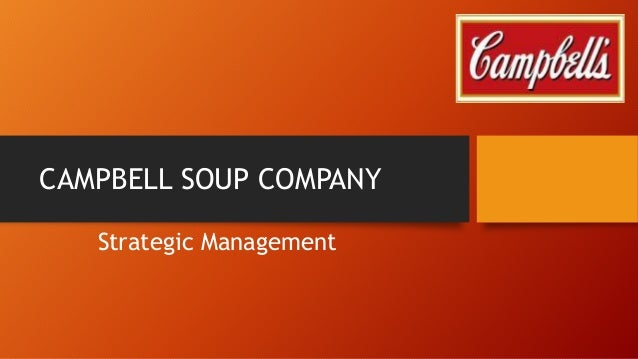 swot of campbell soup company Co-branding with other food and drink manufacturers (starbucks) examples of swot swot analysis of [pepsico, campbell soup's, starbucks, darden restaurants, nike.