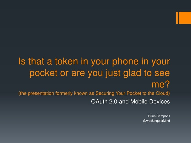 Is that a token in your phone in your   pocket or are you just glad to see                                 me?(the present...