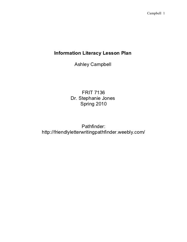 Campbell 1     Information Literacy Lesson Plan               Ashley Campbell                  FRIT 7136             Dr. S...