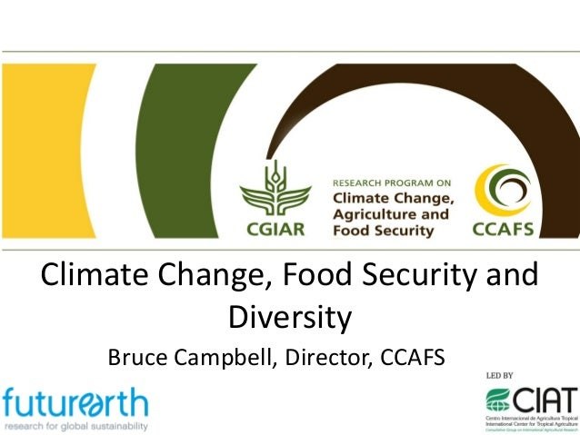 Campbell B: Climate Change, Food Security and Diversity