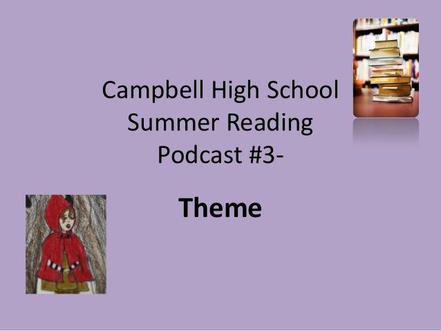 Campbell High School Summer Reading Podcast #3- Theme