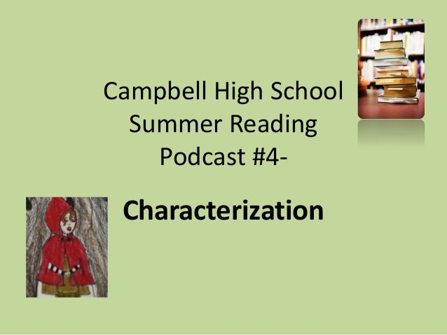 Campbell High School Summer Reading Podcast #4- Characterization