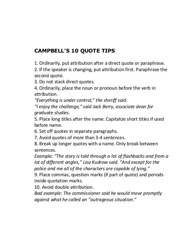 CAMPBELL'S 10 QUOTE TIPS 1. Ordinarily, put attribution after a direct quote or paraphrase. 2. If the speaker is changing,...