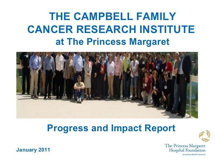 <ul><ul><li>THE CAMPBELL FAMILY </li></ul></ul><ul><ul><li>CANCER RESEARCH INSTITUTE  </li></ul></ul><ul><ul><li>at The Pr...