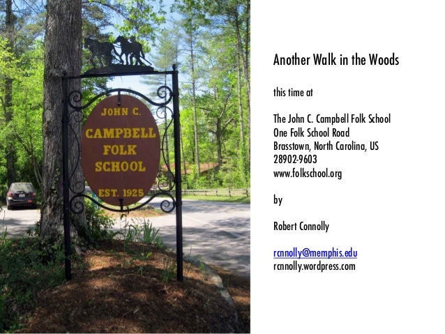Another Walk in the Woods this time at The John C. Campbell Folk School One Folk School Road Brasstown, North Carolina, US...