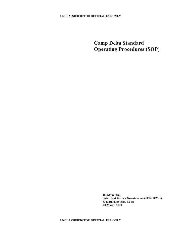 UNCLASSIFIED//FOR OFFICIAL USE ONLY                   Camp Delta Standard                   Operating Procedures (SOP)    ...