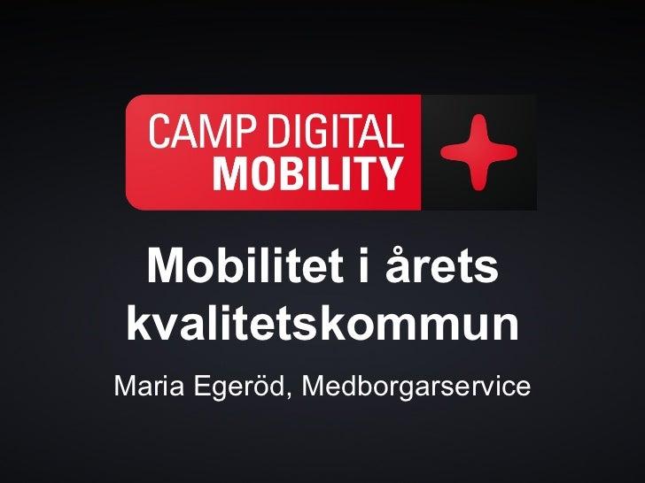 Mobilitet i åretskvalitetskommunMaria Egeröd, Medborgarservice
