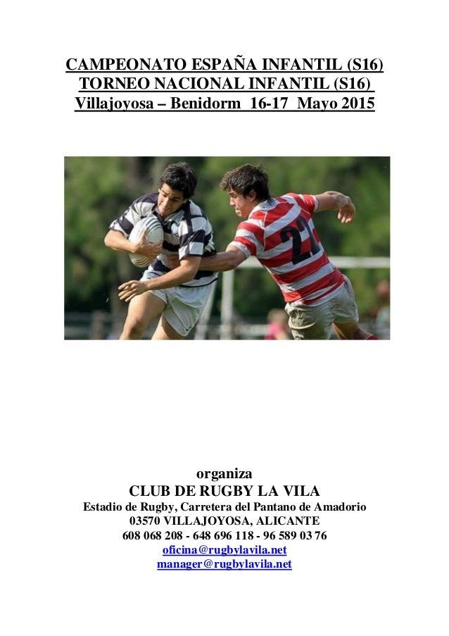 CAMPEONATO ESPAÑA INFANTIL (S16) TORNEO NACIONAL INFANTIL (S16) Villajoyosa – Benidorm 16-17 Mayo 2015 organiza CLUB DE RU...
