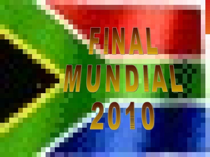 FINAL MUNDIAL 2010