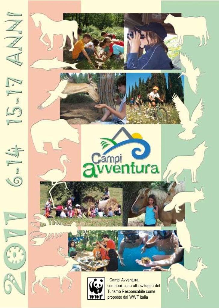 I Campi Avventuracontribuiscono allo sviluppo delTurismo Responsabile come          1proposto dal WWF Italia