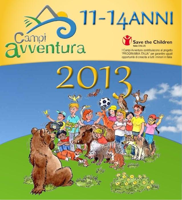 """11- 14ANNI2013     I Campi Avventura contribuiscono al progetto     """"PROGRAMMA ITALIA"""" per garantire uguali     opportunit..."""