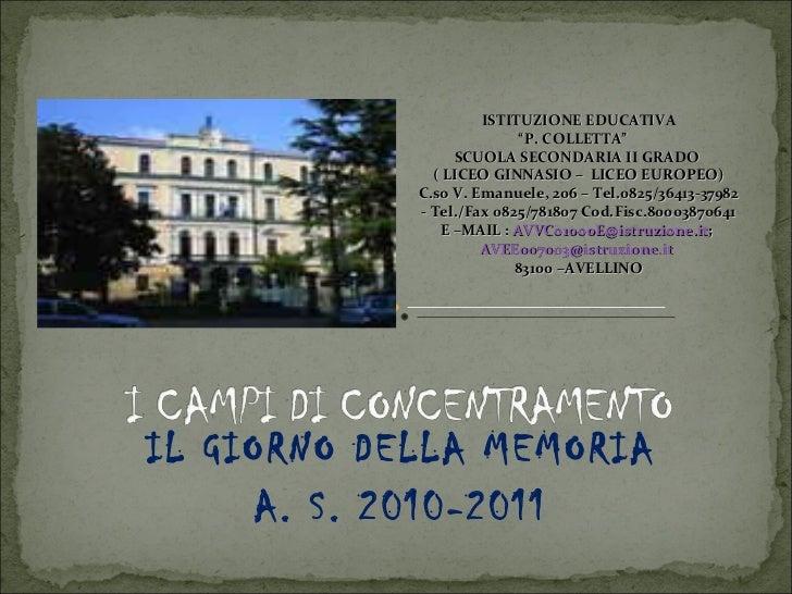 """IL GIORNO DELLA MEMORIA A. S. 2010-2011 ISTITUZIONE EDUCATIVA """" P. COLLETTA""""  SCUOLA SECONDARIA II GRADO  ( LICEO GINNASIO..."""